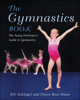 Gymnastics Book: The Young Performer's Guide to Gymnastics