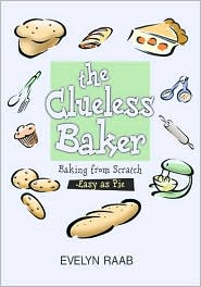 The Clueless Baker: Baking from Scratch
