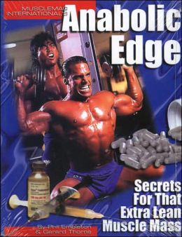 Anabolic Edge: Secrets for That Extra Lean Muscle Mass
