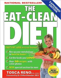 The Eat-Clean Diet: Fast Fat-Loss that Lasts Forever!
