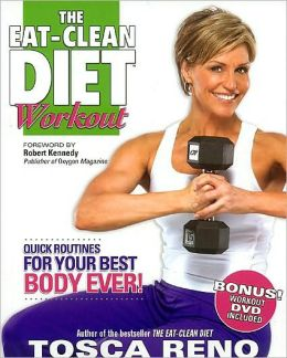 The Eat-Clean Diet Workout: Quick Routines for Your Best Body Ever