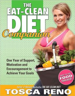 The Eat-Clean Diet Companion: One Year of Support, Motivation and Encouragement to Achieve Your Goals