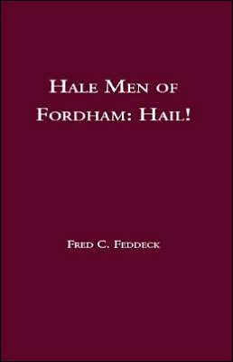 Hale Men of Fordham: Hail!