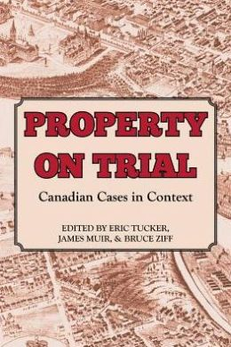 Property on Trial: Canadian Cases in Context