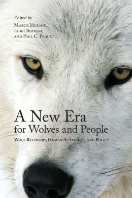 A New Era for Wolves and People: Wolf Recovery, Human Attitudes and Policy