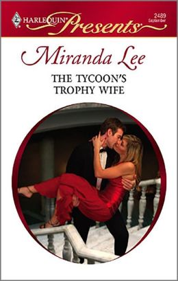 The Tycoon's Trophy Wife (Harlequin Presents #2489)