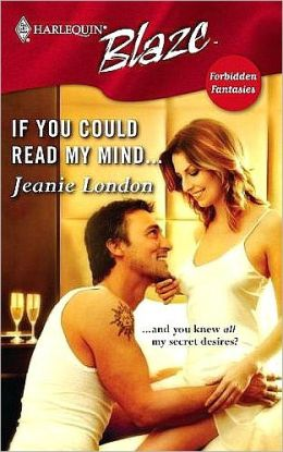If You Could Read My Mind... (Harlequin Blaze Series #271)