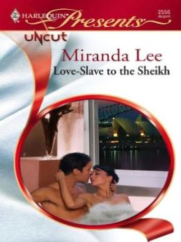 Love-Slave to the Sheikh (Harlequin Presents Series #2556)