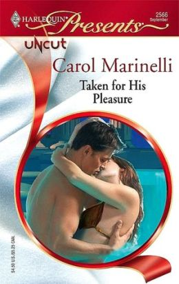 Taken for His Pleasure (Harlequin Presents Series #2566)
