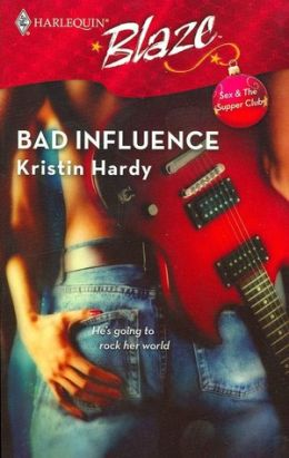 Bad Influence (Harlequin Blaze Series #295)