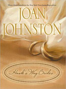 Hawk's Way Brides: The Unforgiving Bride/The Headstrong Bride/The Disobedient Bride