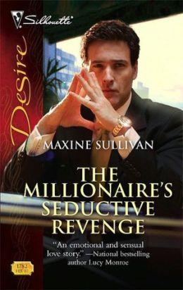 The Millionaire's Seductive Revenge (Silhouette Desire #1782)