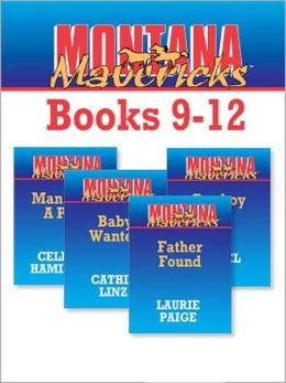 Montana Mavericks Books 9 - 12: Father Found\Baby Wanted\Man With A Past\Cowboy Cop