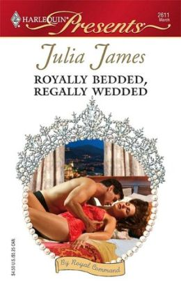 Royally Bedded, Regally Wedded (Harlequin Presents #2611)