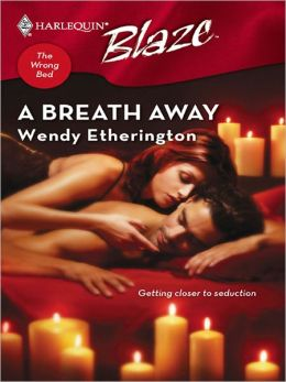 Breath Away (Harlequin Blaze #310)