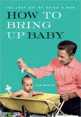 How to Bring Up Baby