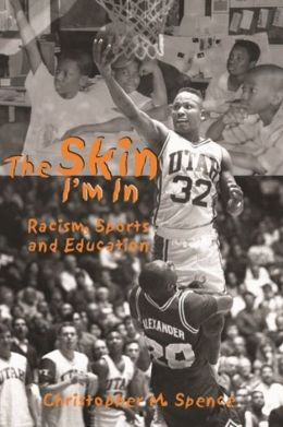 Skin I'm in: Racism, Sports and Education