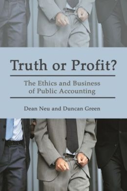 Truth or Profit: The Ethics and Business of Public Accounting