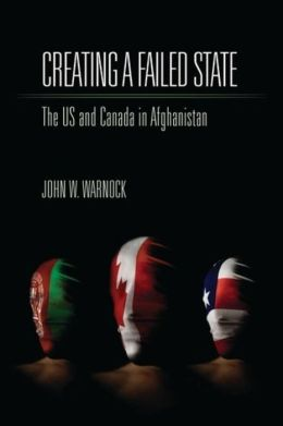 Creating a Failed State: The U.S. and Canada in Afghanistan
