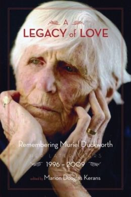 A Legacy of Love: Remembering Muriel Duckworth, Her Later Years 1996-2009