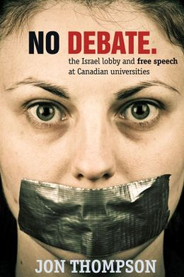 No Debate: The Israel Lobby and Free Speech at Canadian Universities