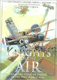Knights of the Air: Canadian Fighter Pilots in the First World War