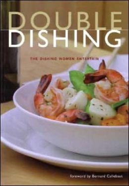 Double Dishing: Women Entertain