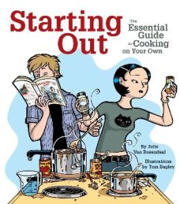 Starting Out: The Essential Guide to Cooking on Your Own