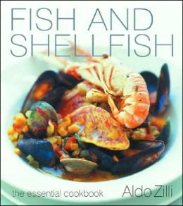 Fish and Shellfish: The Essential Cookbook