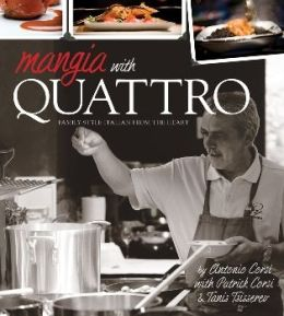 Mangia with Quattro: Family-Style Italian from the Heart