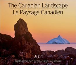 The Canadian Landscape / le Paysage Canadien 2012: Bilingual (English/French)