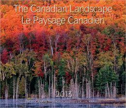 The Canadian Landscape / Le Paysage Canadien 2013: Bilingual (English/French) J.A. Kraulis