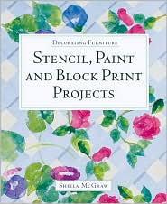Decorating Furniture: Stencil,Paint and Block Print Projects
