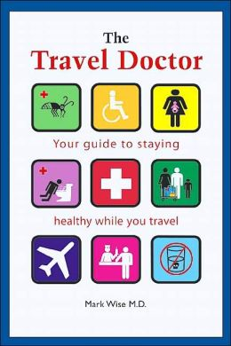Travel Doctor: Your Guide To Staying Healthy While You Travel