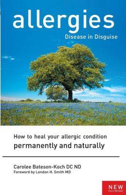 Allergies: Disease in Disguise