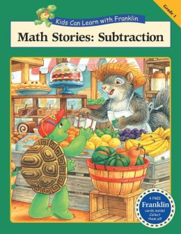 Math Stories: Subtraction (Kids Can Learn with Franklin Series)