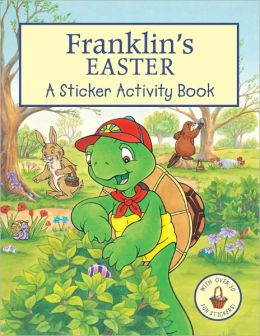 Franklin's Easter: A Sticker Activity Book