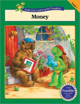 Money ( Kids Can Learn with Franklin Series)