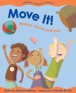 Move It!: Motion, Forces and You (Primary Physical Science Series)