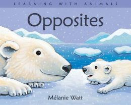 Opposites (Learning with Animals Series)
