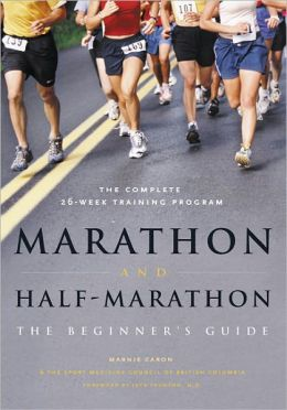 Marathon and Half-Marathon: The Beginning Runner's Guide