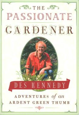 Passionate Gardener: Adventures of an Ardent Green Thumb