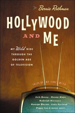 Hollywood and Me: My Wild Ride Through the Golden Age of TV