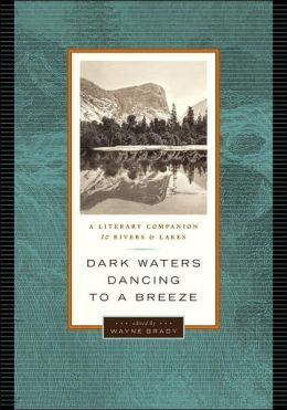 Dark Waters Dancing to a Breeze: A Literary Companion to Rivers and Lakes