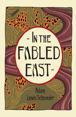 In the Fabled East: A Novel