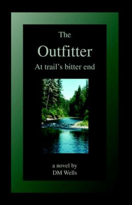 The Outfitter: At Trail's Bitter End