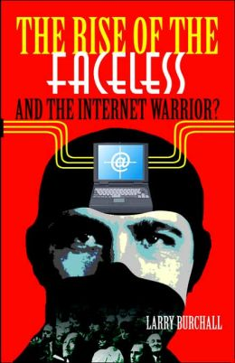 The Rise of the Faceless and the Internet Warrior?