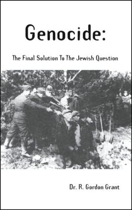 Genocide: The Final Solution to the Jewish Question