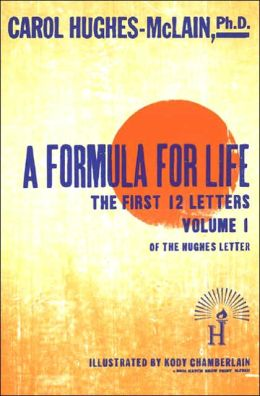 A Formula for Life: The First 12 Letters, Volume 1, the Hughes Letters