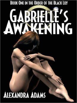 Gabrielle's Awakening [Order of the Black Lily Book 1]